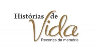 Histórias de Vida: Recortes da Memória